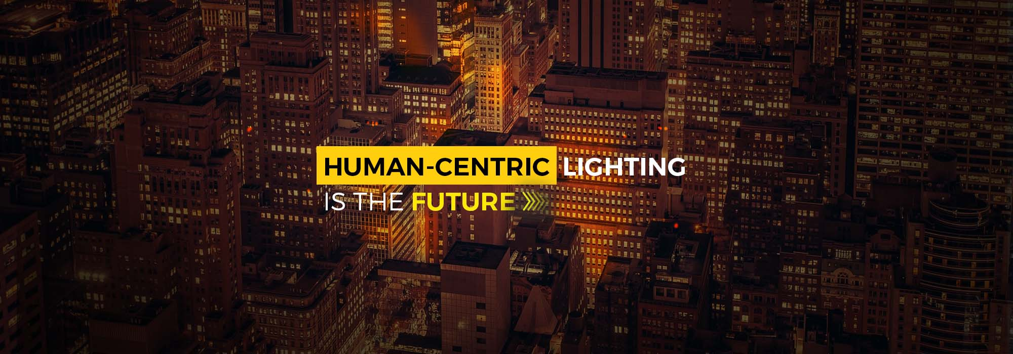 Future of lighting is human-centric